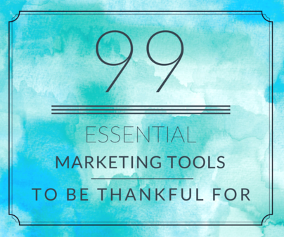 99 Essential Marketing Tools to be Thankful For