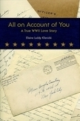 Cover All on Account of You: A True WWII Love Story image
