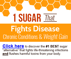 CLICK HERE to discover the Best sugar alternative that fight life-threatening infections and flushes harmful toxins from your body