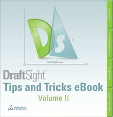 DraftSight Tips & Tricks eBook Volume II