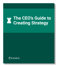 The CEO's Guide to Creating Strategy