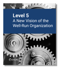 Level 5: A New Vision of the Well-Run Organization