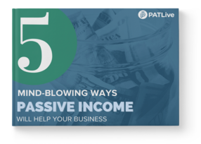 eBook: 5 Mind Blowing Ways Passive Income Will Help Your Business
